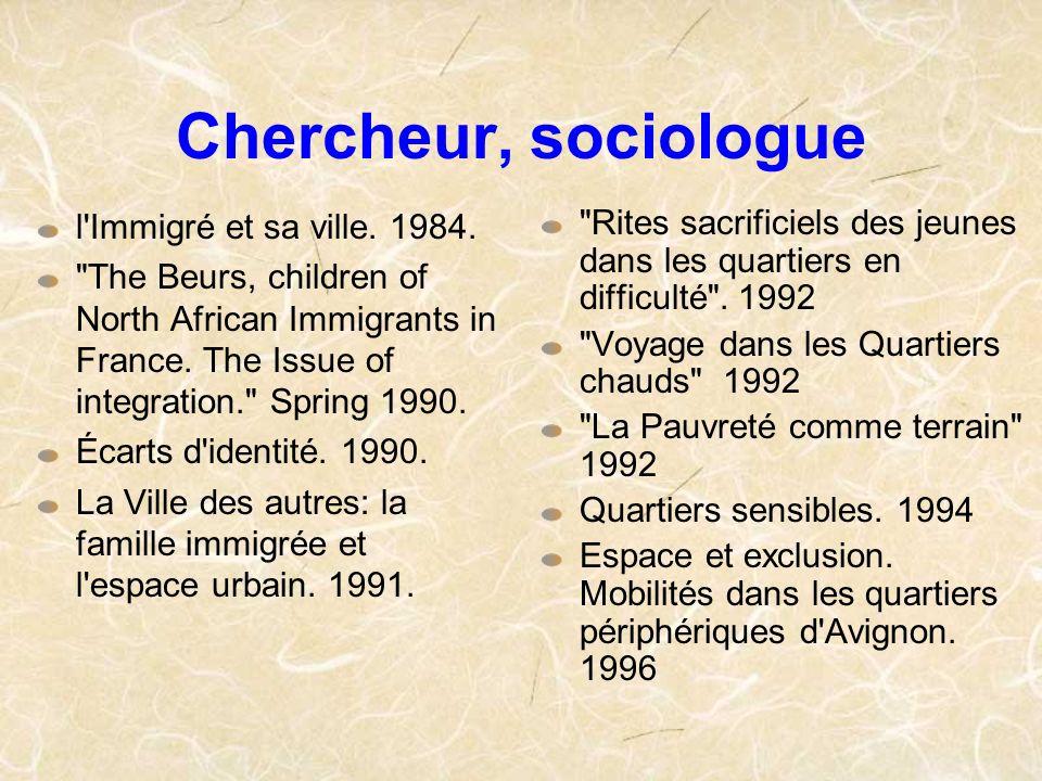Chercheur, sociologue l'Immigré et sa ville. 1984.