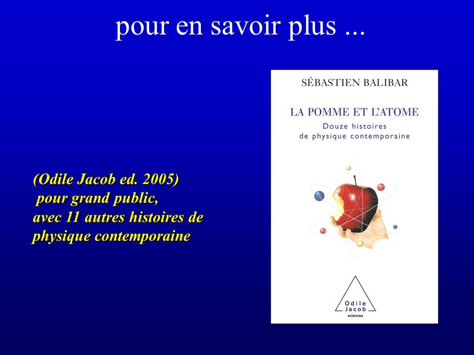 pour en savoir plus... (Odile Jacob ed. 2005) pour grand public, pour grand public, avec 11 autres histoires de physique contemporaine