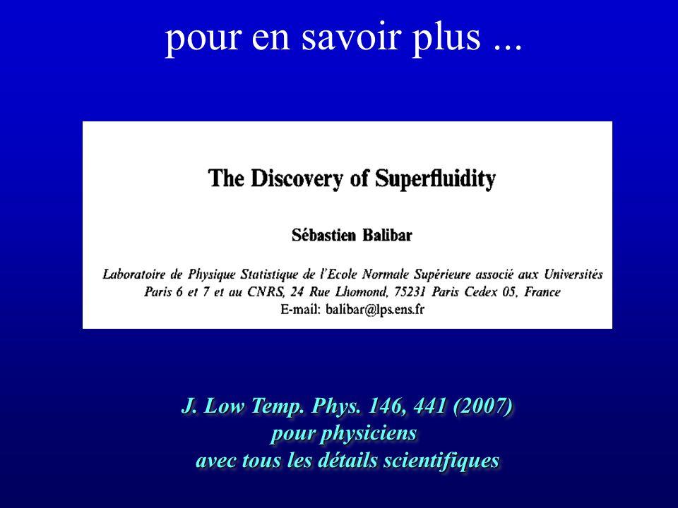 pour en savoir plus... J. Low Temp. Phys. 146, 441 (2007) pour physiciens avec tous les détails scientifiques J. Low Temp. Phys. 146, 441 (2007) pour