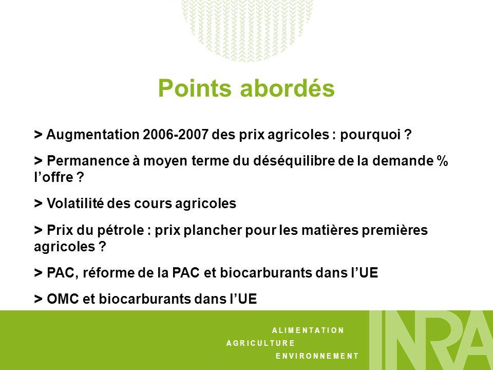 A L I M E N T A T I O N A G R I C U L T U R E E N V I R O N N E M E N T > Augmentation 2006-2007 des prix agricoles : pourquoi .