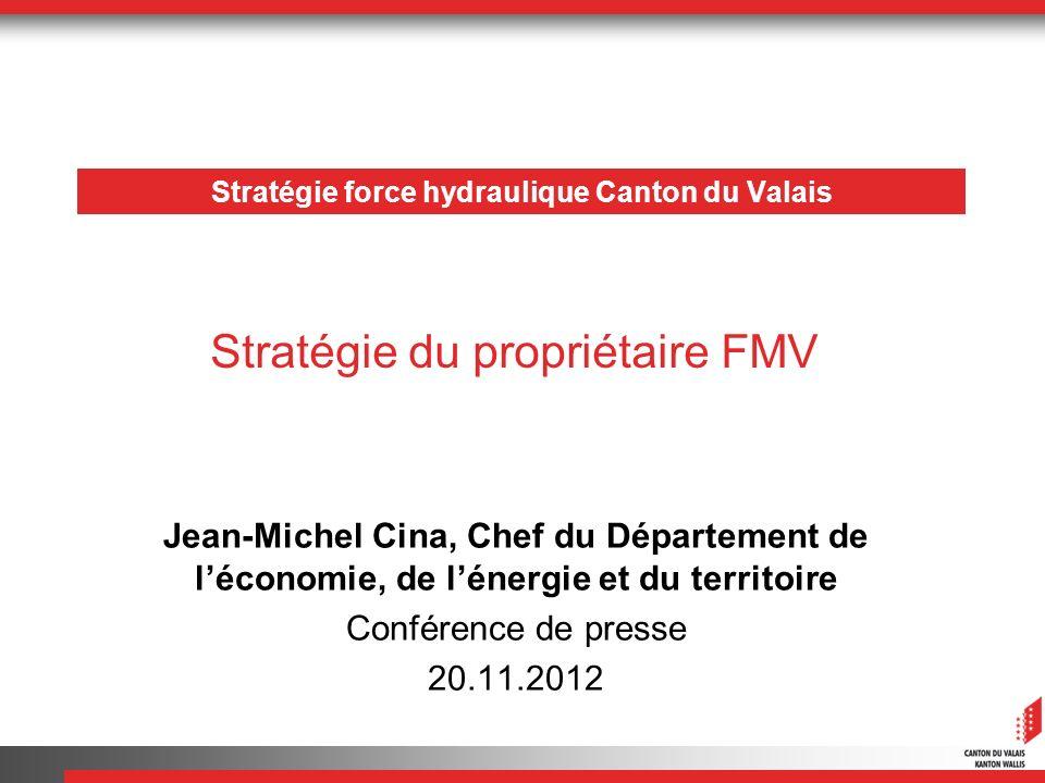 Stratégie force hydraulique Canton du Valais Jean-Michel Cina, Chef du Département de léconomie, de lénergie et du territoire Conférence de presse 20.