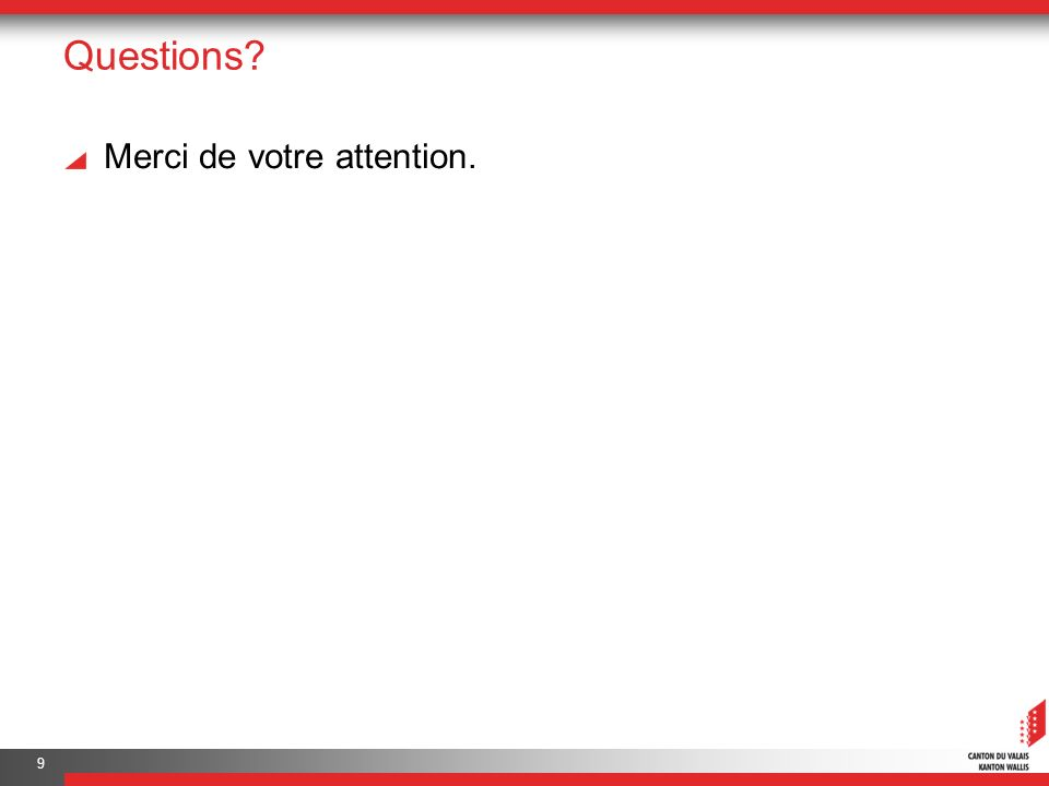 Questions? Merci de votre attention. 9