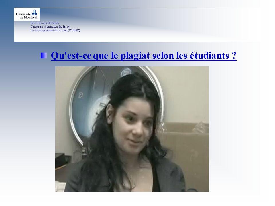Services aux étudiants Centre de soutien aux études et de développement de carrière (CSEDC) Qu est-ce que le plagiat selon les étudiants