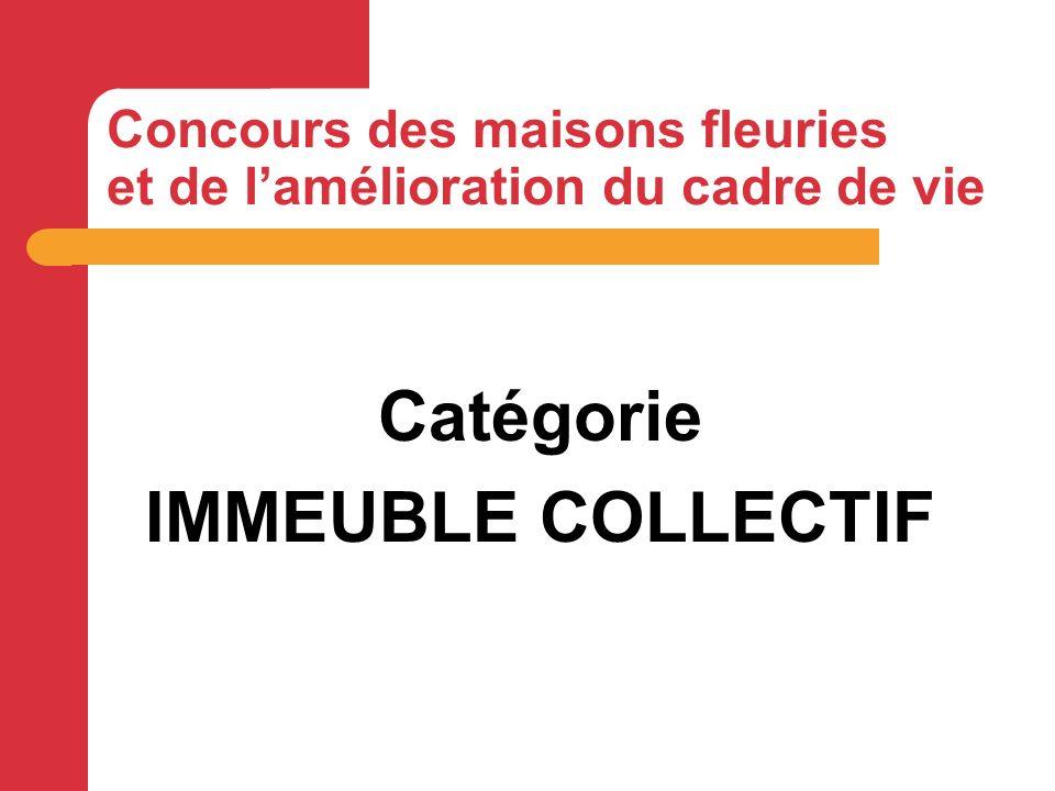 Catégorie IMMEUBLE COLLECTIF Concours des maisons fleuries et de lamélioration du cadre de vie