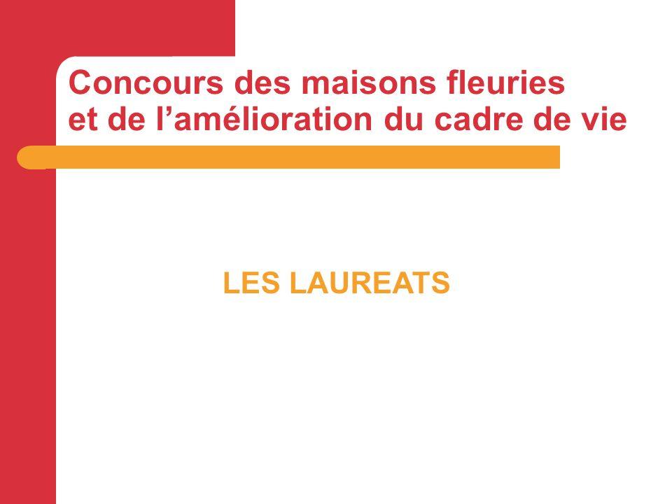 Concours des maisons fleuries et de lamélioration du cadre de vie LES LAUREATS