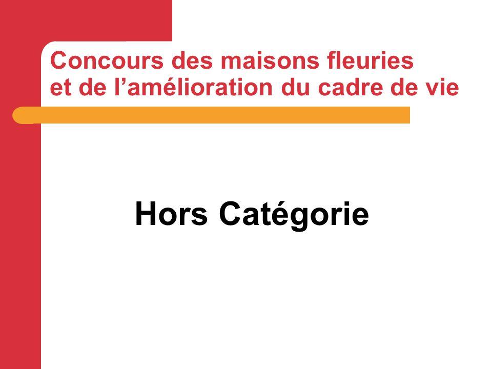 Hors Catégorie Concours des maisons fleuries et de lamélioration du cadre de vie