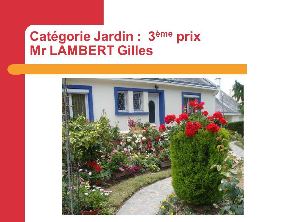 Catégorie Jardin : 3 ème prix Mr LAMBERT Gilles