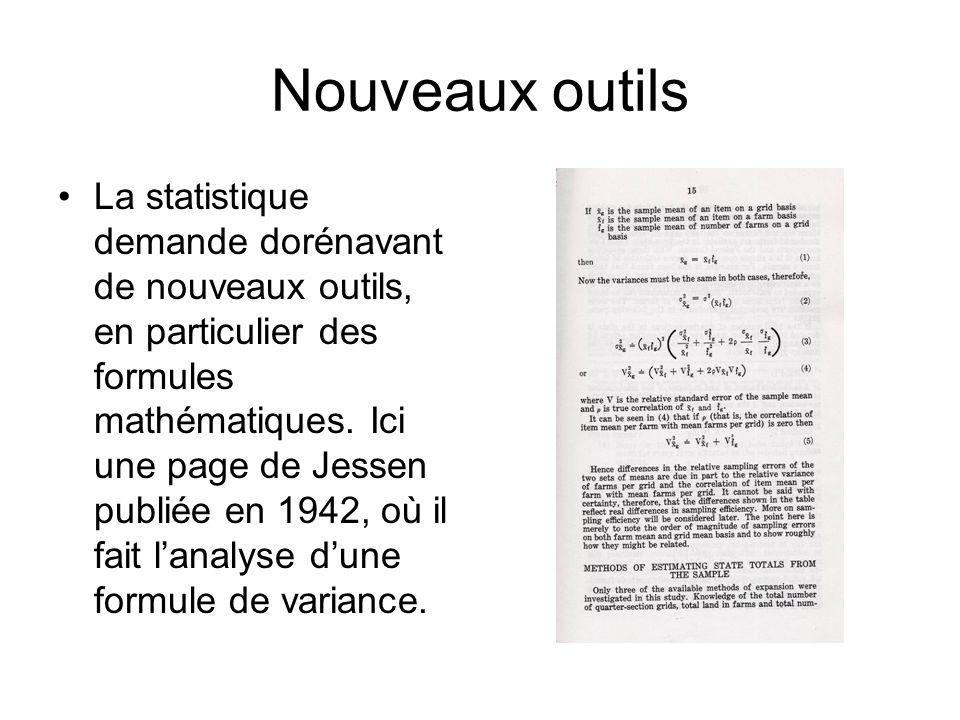 Nouveaux outils La statistique demande dorénavant de nouveaux outils, en particulier des formules mathématiques.
