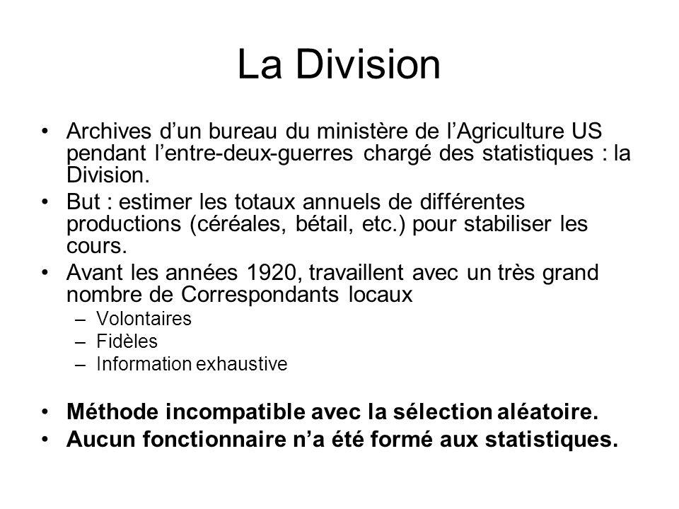 La Division Archives dun bureau du ministère de lAgriculture US pendant lentre-deux-guerres chargé des statistiques : la Division.