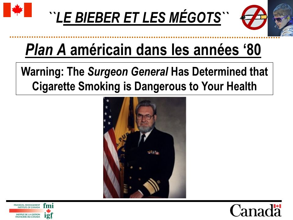 ``LE BIEBER ET LES MÉGOTS`` Plan A américain dans les années 80 Warning: The Surgeon General Has Determined that Cigarette Smoking is Dangerous to Your Health