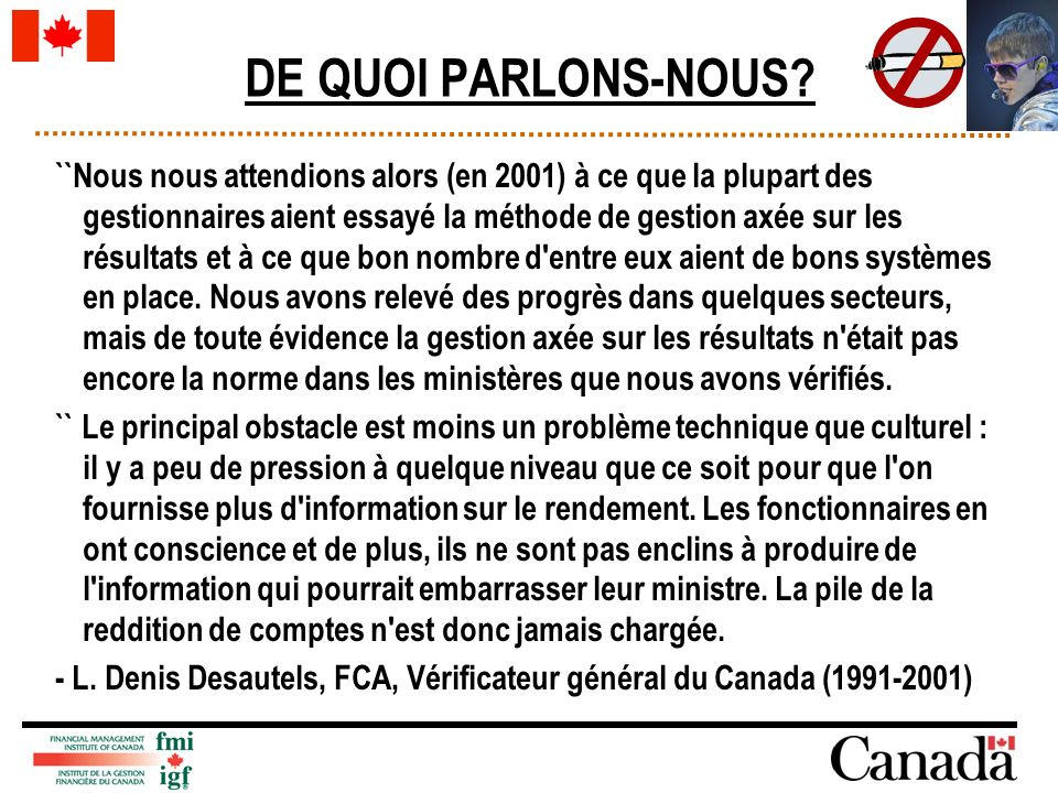 UN EXEMPLE CONCRET Source = Le rendement du Canada 2010-2011