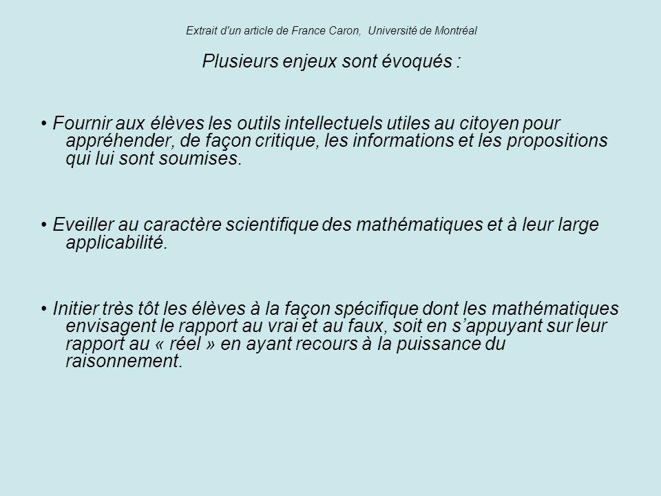Extrait d'un article de France Caron, Université de Montréal Plusieurs enjeux sont évoqués : Fournir aux élèves les outils intellectuels utiles au cit
