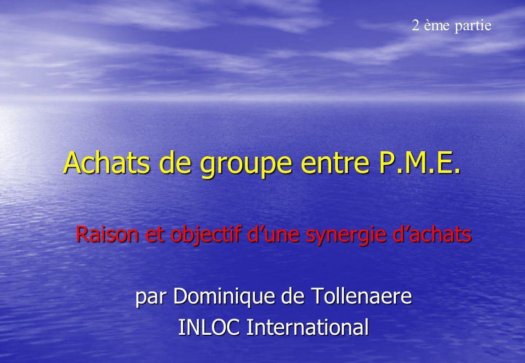 Meilleures Pratiques INLOC International SA 3°partie : Synergie dachat Fournisseurs privilégiés Partenariat Sous-traitance 85 % du C.A.