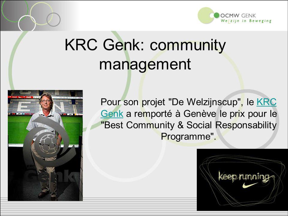 Pour son projet De Welzijnscup , le KRC Genk a remporté à Genève le prix pour le Best Community & Social Responsability Programme .KRC Genk KRC Genk: community management