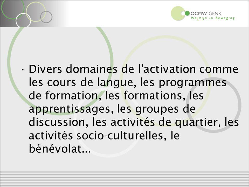 Divers domaines de l activation comme les cours de langue, les programmes de formation, les formations, les apprentissages, les groupes de discussion, les activités de quartier, les activités socio-culturelles, le bénévolat...