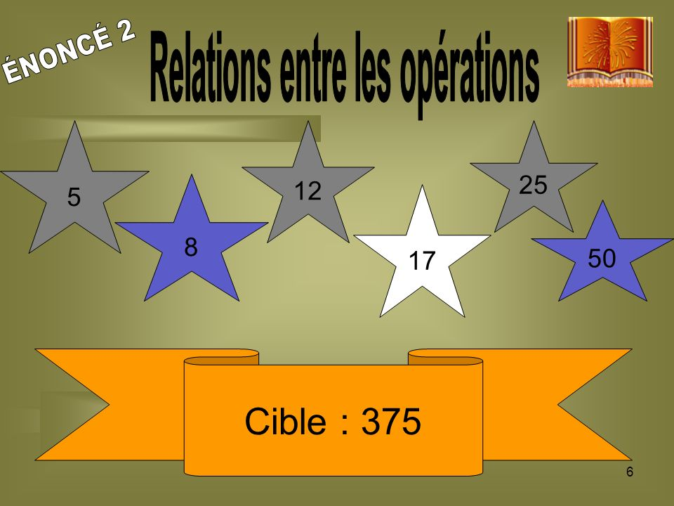 6 Cible : 375 5 12 17 50 8 25