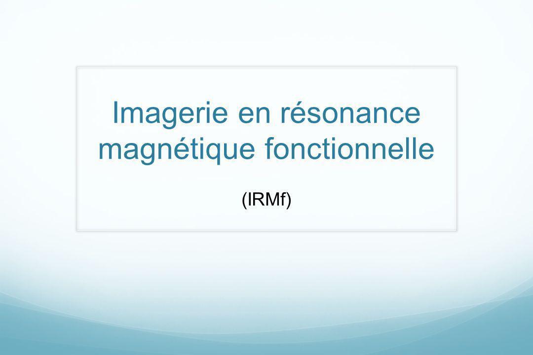 Imagerie en résonance magnétique fonctionnelle (IRMf)
