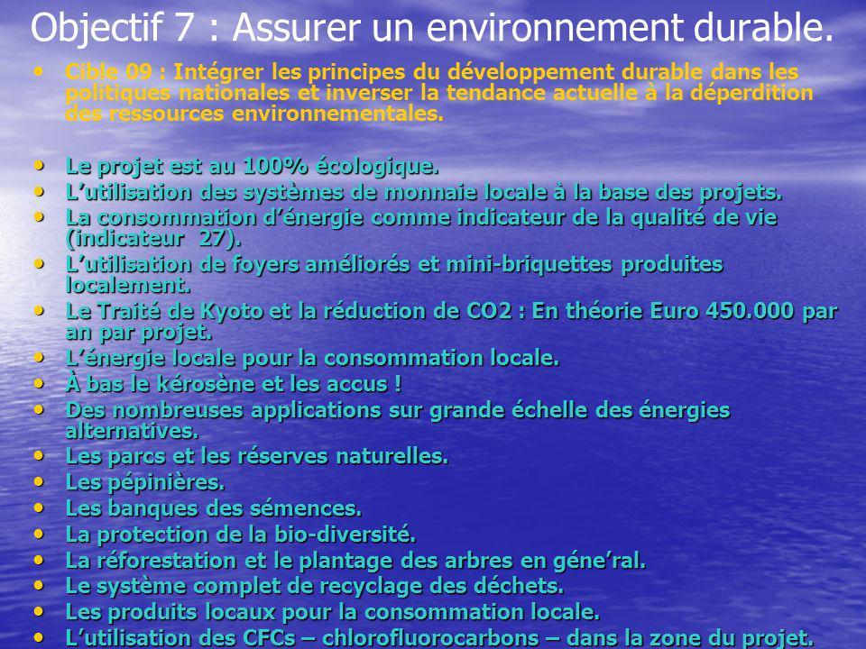 Objectif 7 : Assurer un environnement durable. Cible 09 : Intégrer les principes du développement durable dans les politiques nationales et inverser l