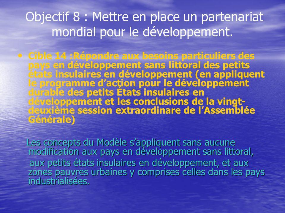Objectif 8 : Mettre en place un partenariat mondial pour le développement. Cible 14 :Répondre aux besoins particuliers des pays en développement sans