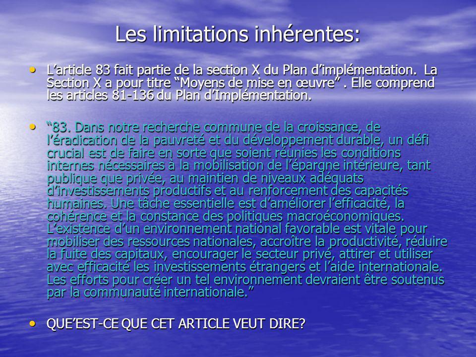 Les limitations inhérentes: Larticle 83 fait partie de la section X du Plan dimplémentation. La Section X a pour titre Moyens de mise en œuvre. Elle c