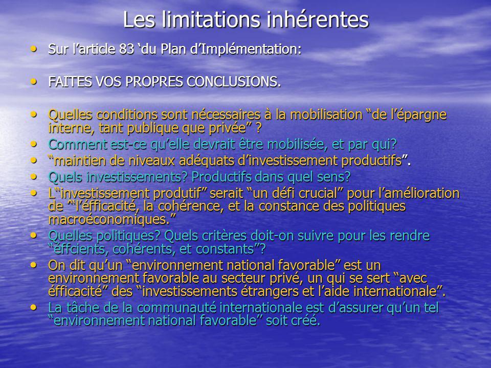 Les limitations inhérentes Sur larticle 83 du Plan dImplémentation: Sur larticle 83 du Plan dImplémentation: FAITES VOS PROPRES CONCLUSIONS. FAITES VO