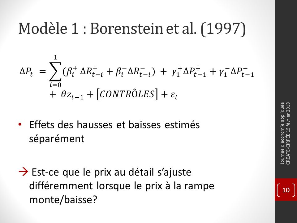 Modèle 1 : Borenstein et al. (1997) Journée d économie appliquée CREATE-CIRPÉE 15 février 2013 10