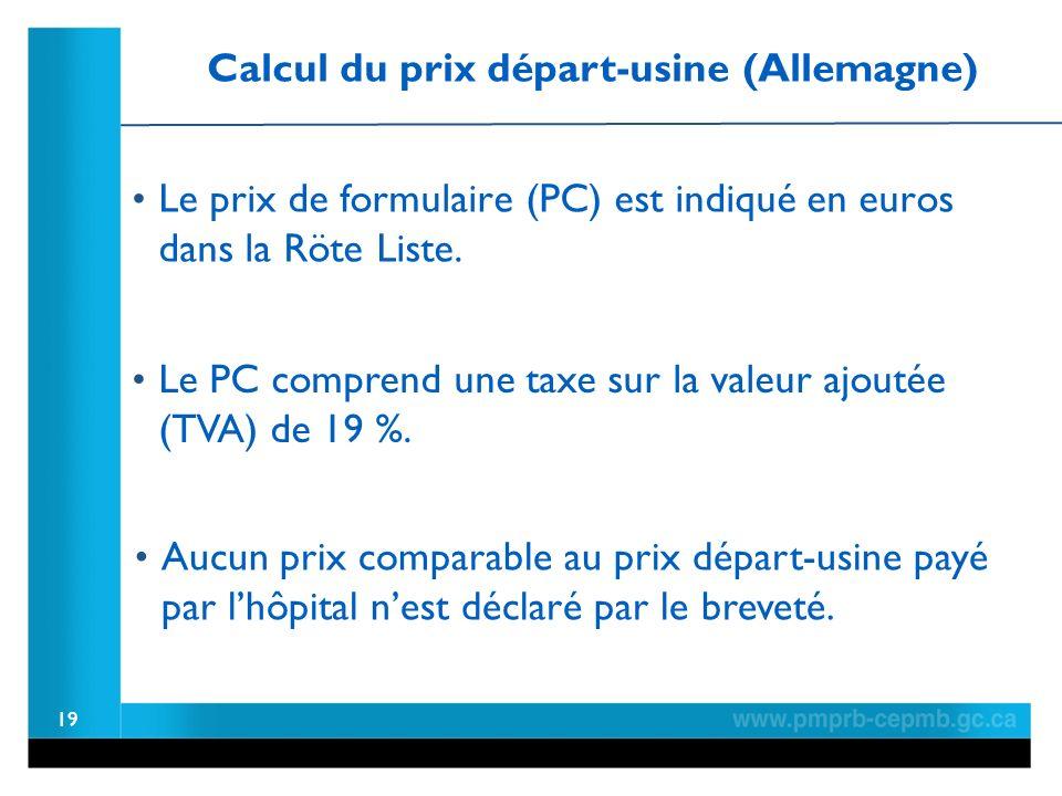 19 Le prix de formulaire (PC) est indiqué en euros dans la Röte Liste.