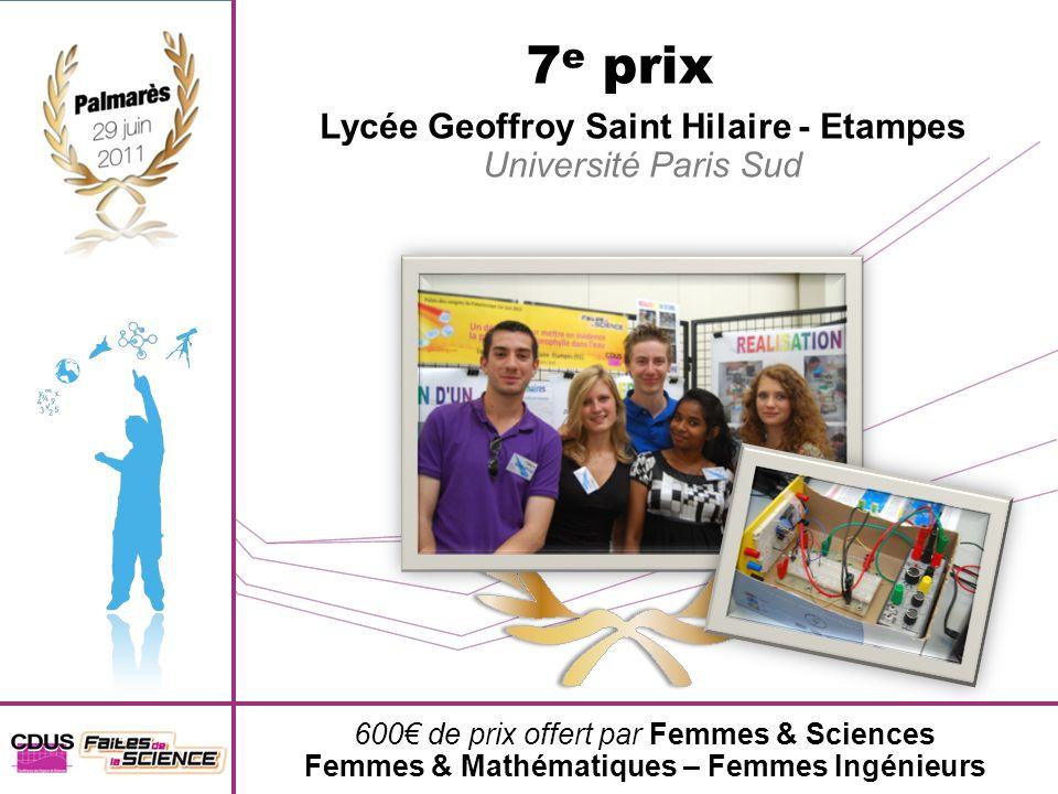 7 e prix Lycée Geoffroy Saint Hilaire - Etampes Université Paris Sud 600 de prix offert par Femmes & Sciences Femmes & Mathématiques – Femmes Ingénieu
