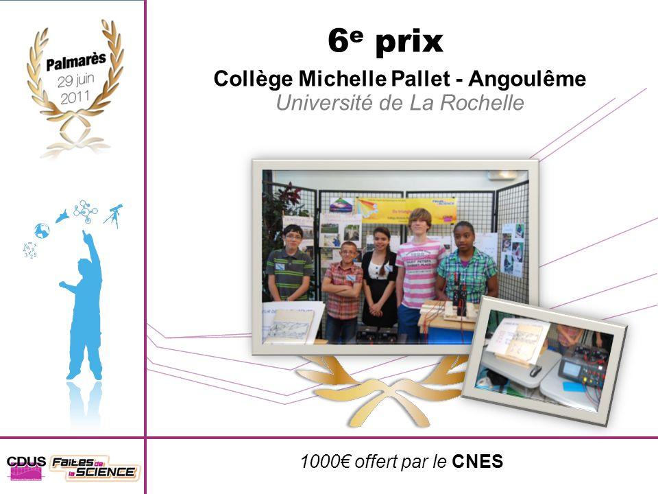 6 e prix Collège Michelle Pallet - Angoulême Université de La Rochelle 1000 offert par le CNES