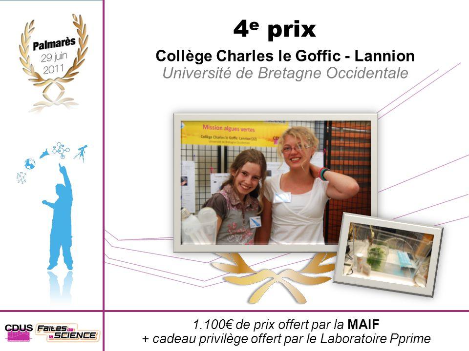 4 e prix Collège Charles le Goffic - Lannion Université de Bretagne Occidentale 1.100 de prix offert par la MAIF + cadeau privilège offert par le Labo