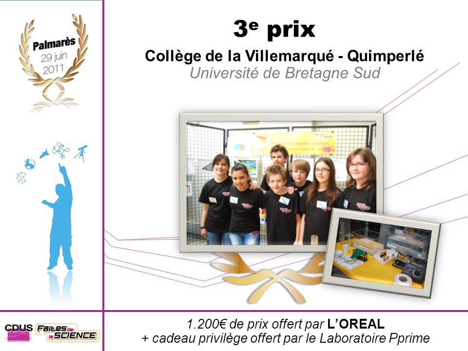 3 e prix Collège de la Villemarqué - Quimperlé Université de Bretagne Sud 1.200 de prix offert par LOREAL + cadeau privilège offert par le Laboratoire