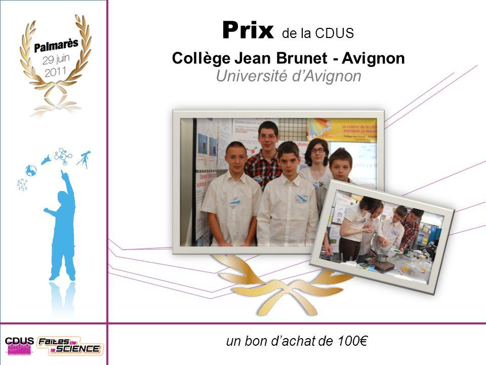 un bon dachat de 100 Prix de la CDUS Collège Jean Brunet - Avignon Université dAvignon