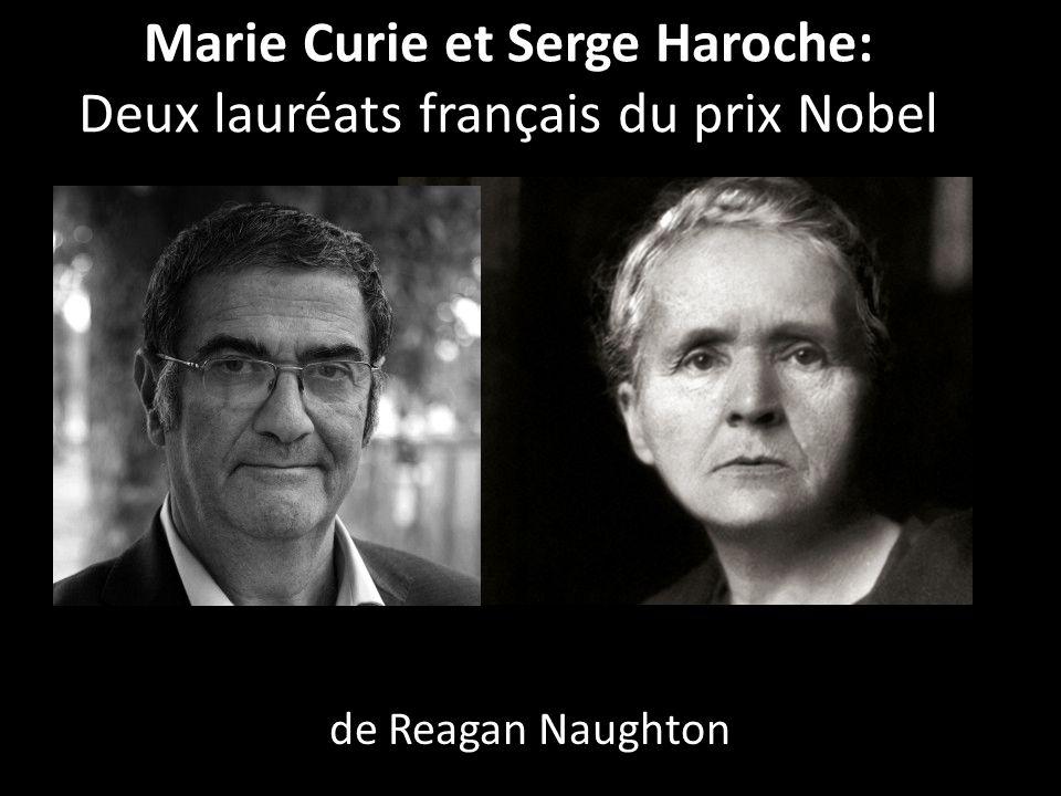 de Reagan Naughton Marie Curie et Serge Haroche: Deux lauréats français du prix Nobel