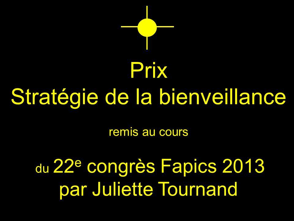 Prix Stratégie de la bienveillance remis au cours du 22 e congrès Fapics 2013 par Juliette Tournand