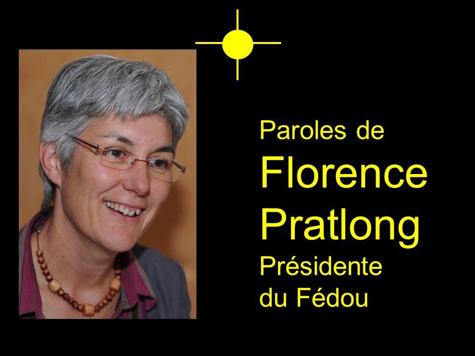 Paroles de Florence Pratlong Présidente du Fédou