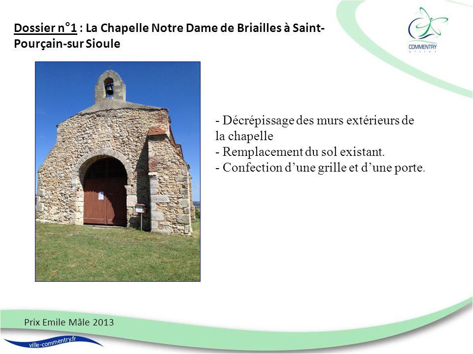 Prix Emile Mâle 2013 Dossier n°1 : La Chapelle Notre Dame de Briailles à Saint- Pourçain-sur Sioule - Décrépissage des murs extérieurs de la chapelle
