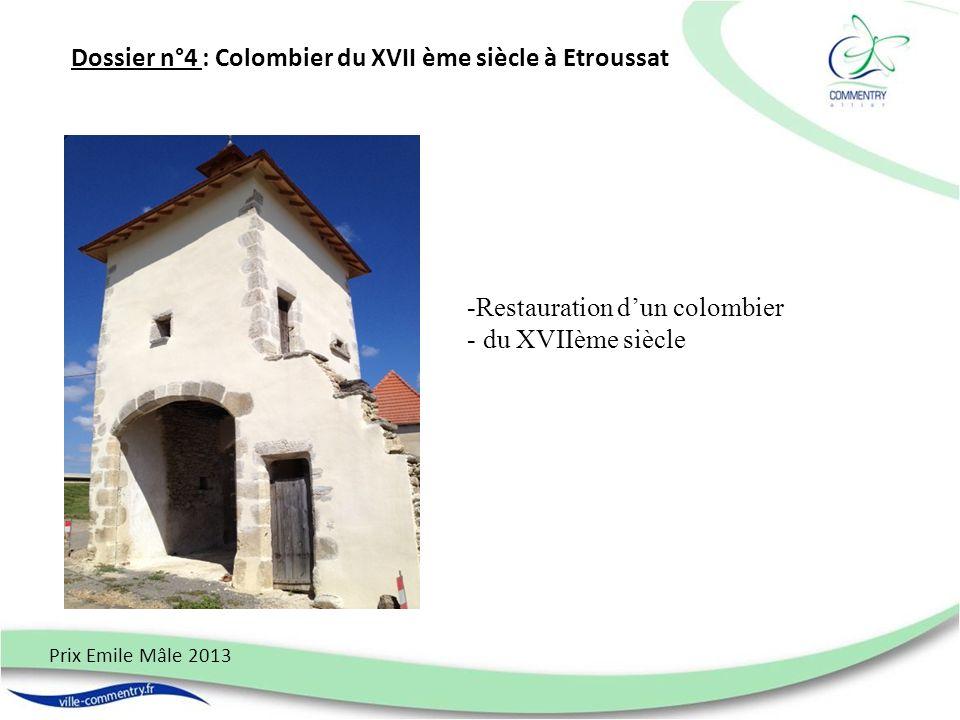 Dossier n°4 : Colombier du XVII ème siècle à Etroussat Prix Emile Mâle 2013 -Restauration dun colombier - du XVIIème siècle