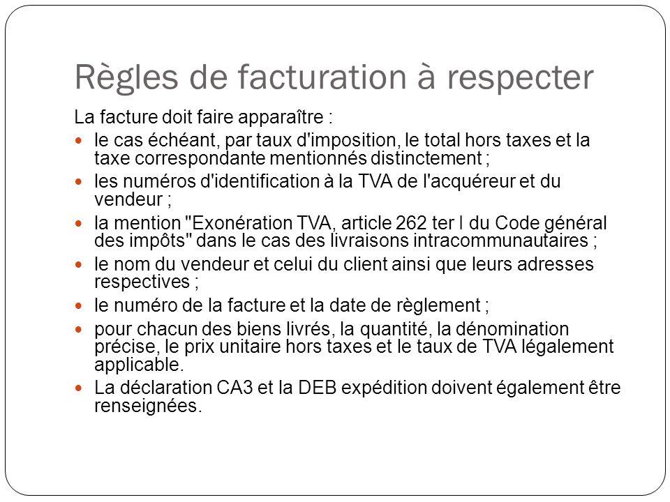 Règles de facturation à respecter La facture doit faire apparaître : le cas échéant, par taux d'imposition, le total hors taxes et la taxe corresponda