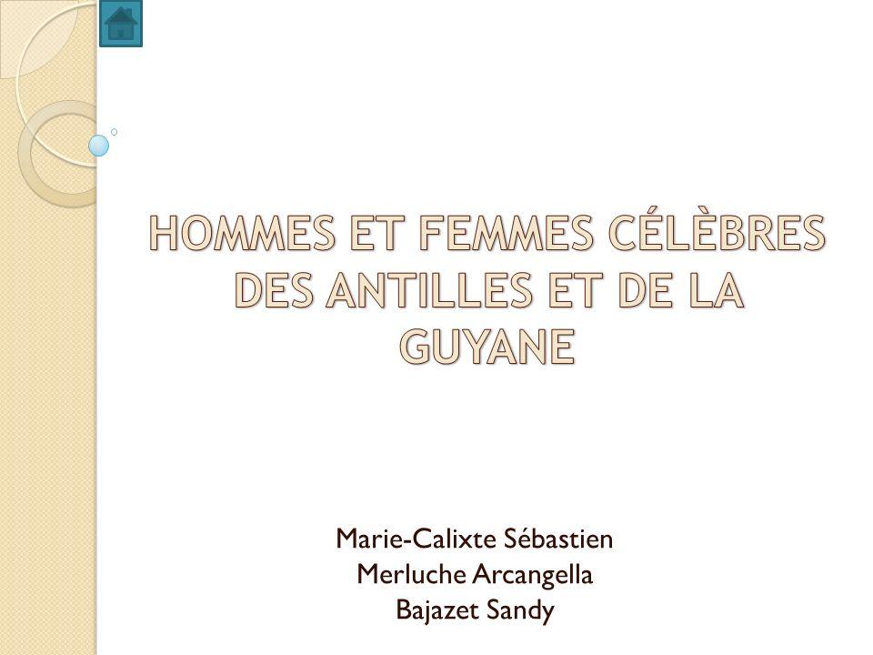 Marie-Calixte Sébastien Merluche Arcangella Bajazet Sandy