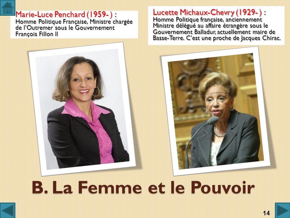 B. La Femme et le Pouvoir Marie-Luce Penchard (1959- ) : Homme Politique Française, Ministre chargée de lOutremer sous le Gouvernement François Fillon