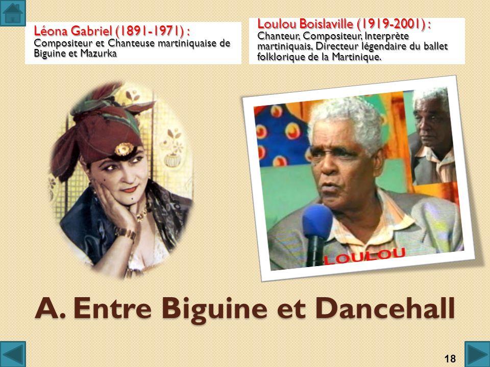 A. Entre Biguine et Dancehall Léona Gabriel (1891-1971) : Compositeur et Chanteuse martiniquaise de Biguine et Mazurka Loulou Boislaville (1919-2001)