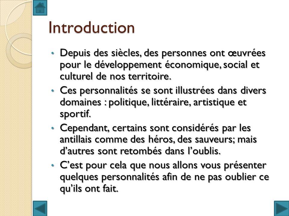Introduction Depuis des siècles, des personnes ont œuvrées pour le développement économique, social et culturel de nos territoire. Depuis des siècles,