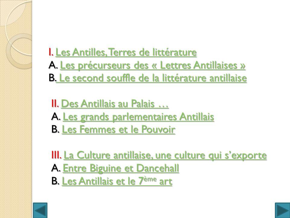 I. Les Antilles, Terres de littérature Les Antilles, Terres de littératureLes Antilles, Terres de littérature A. Les précurseurs des « Lettres Antilla