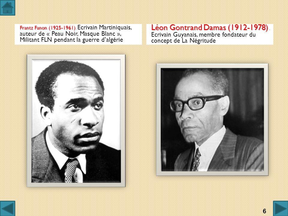 Frantz Fanon (1925-1961) Frantz Fanon (1925-1961) : Ecrivain Martiniquais, auteur de « Peau Noir, Masque Blanc », Militant FLN pendant la guerre dalgé