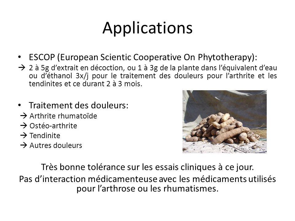 Applications ESCOP (European Scientic Cooperative On Phytotherapy): 2 à 5g dextrait en décoction, ou 1 à 3g de la plante dans léquivalent deau ou déthanol 3x/j pour le traitement des douleurs pour larthrite et les tendinites et ce durant 2 à 3 mois.