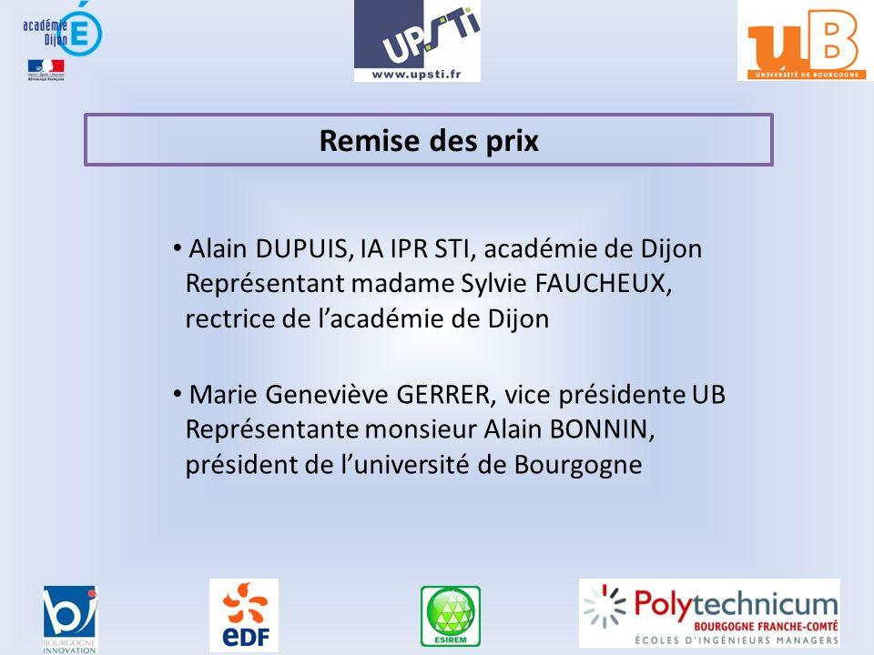 Remise des prix Alain DUPUIS, IA IPR STI, académie de Dijon Représentant madame Sylvie FAUCHEUX, rectrice de lacadémie de Dijon Marie Geneviève GERRER