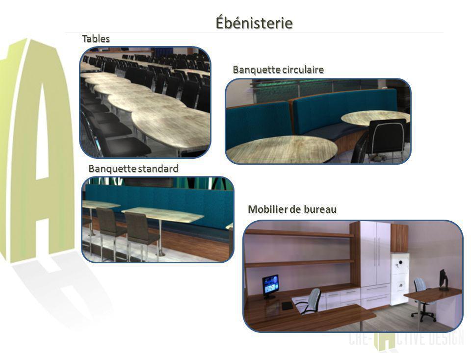Ébénisterie Tables Banquette circulaire Banquette standard Mobilier de bureau