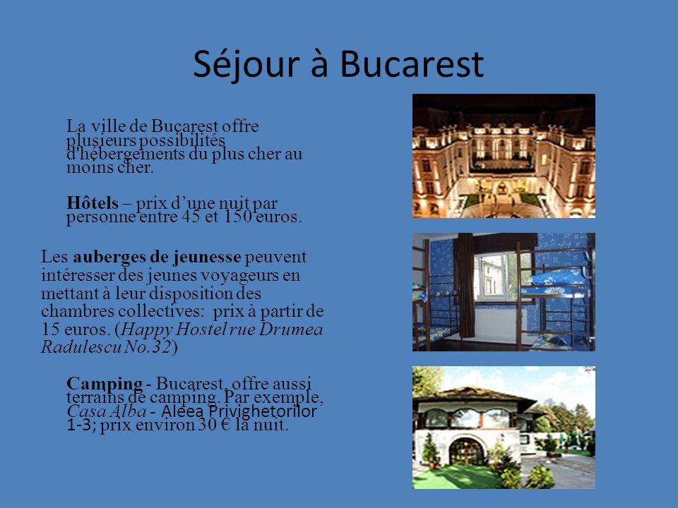 Séjour à Bucarest La ville de Bucarest offre plusieurs possibilités d'hébergements du plus cher au moins cher. Hôtels – prix dune nuit par personne en