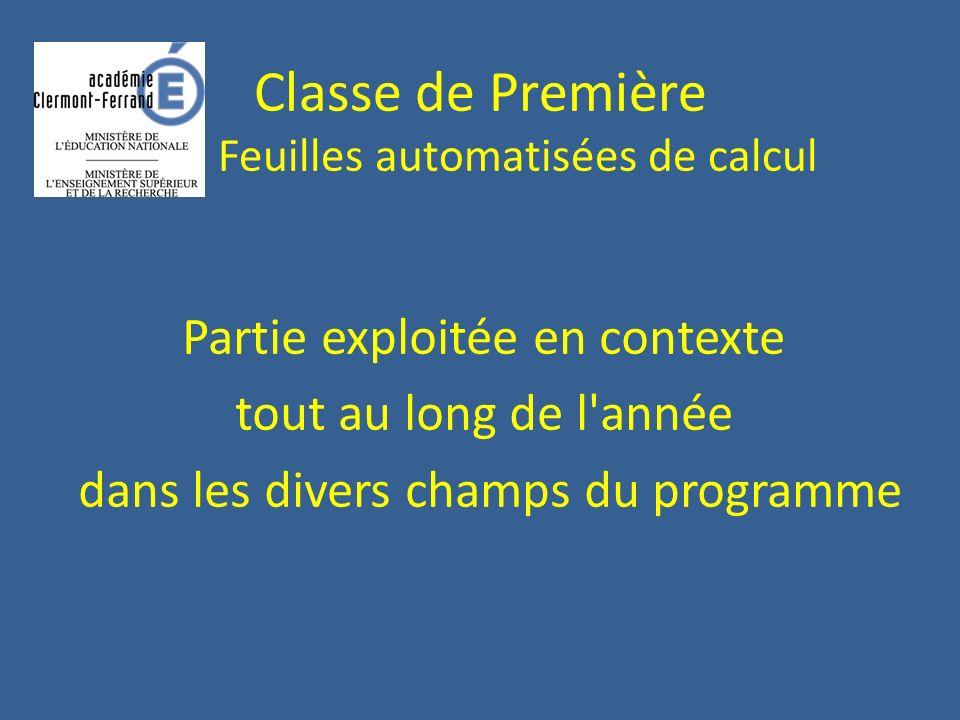 Classe de Première Feuilles automatisées de calcul Partie exploitée en contexte tout au long de l'année dans les divers champs du programme