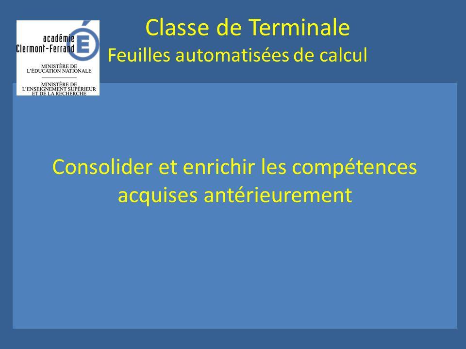 Classe de Terminale Feuilles automatisées de calcul Consolider et enrichir les compétences acquises antérieurement